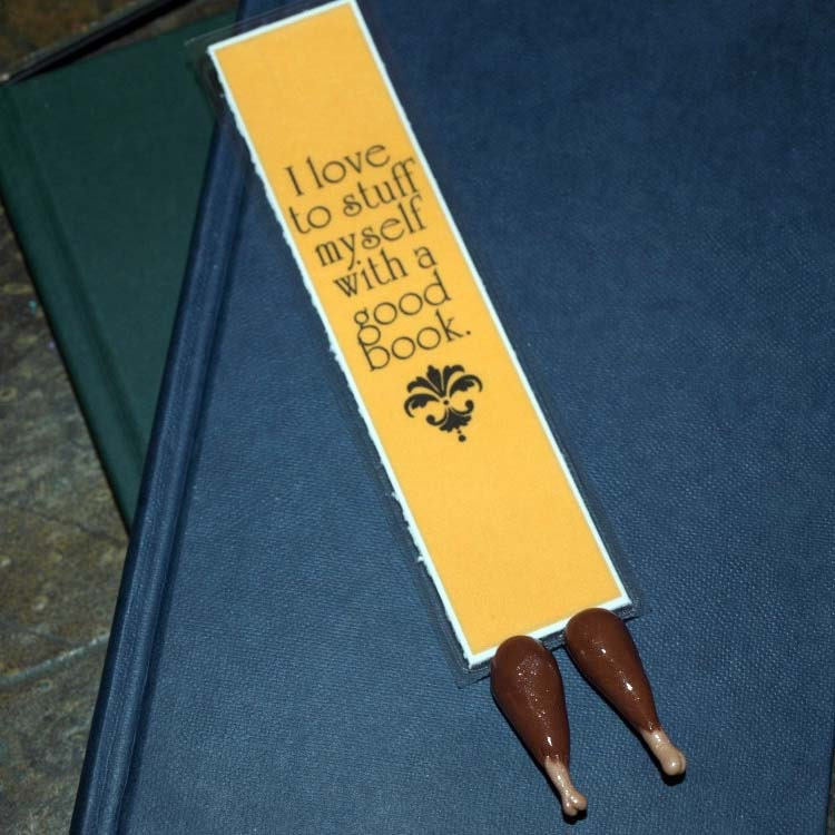 Baked Turkey Legs Bookmark - Great Holiday or Christmas Gift - I love to stuff myself with a good book - GREAT STOCKING STUFFER