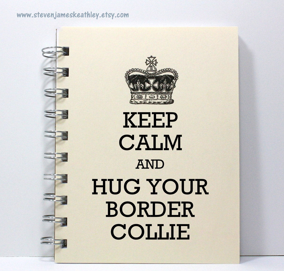 Dog Notebook Journal Diary Sketch Book - Keep Calm and Hug Your Border Collie - Ivory - stevenjameskeathley