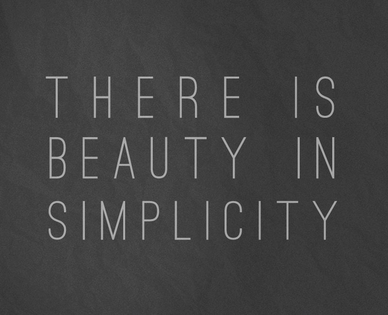 There is Beauty in Simplicity 8x10 Art Print - Charcoal Gray Simple Typography Art Print - BubbyAndBean