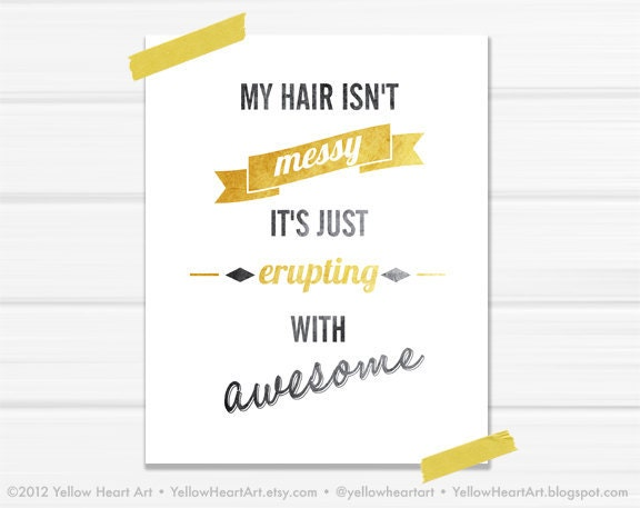 "SALE Graphic Art Print ""My Hair Isn't Messy"" 8x10 in Gold and Dark Gray"