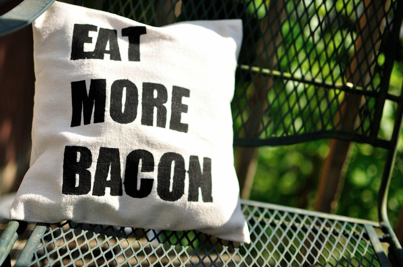 Eat More Bacon Pillow Cover