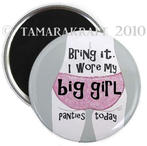 Big Girl  Panties Magnet or Button - You Choose