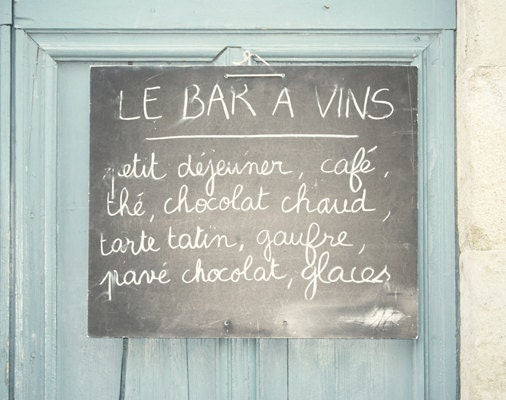Le Bar a Vins - 8x10 Fine Art Photograph - France Home Decor French Hand Written Sign Typography Lettering Chalkboard Cafe Wall Art - lorandherworld