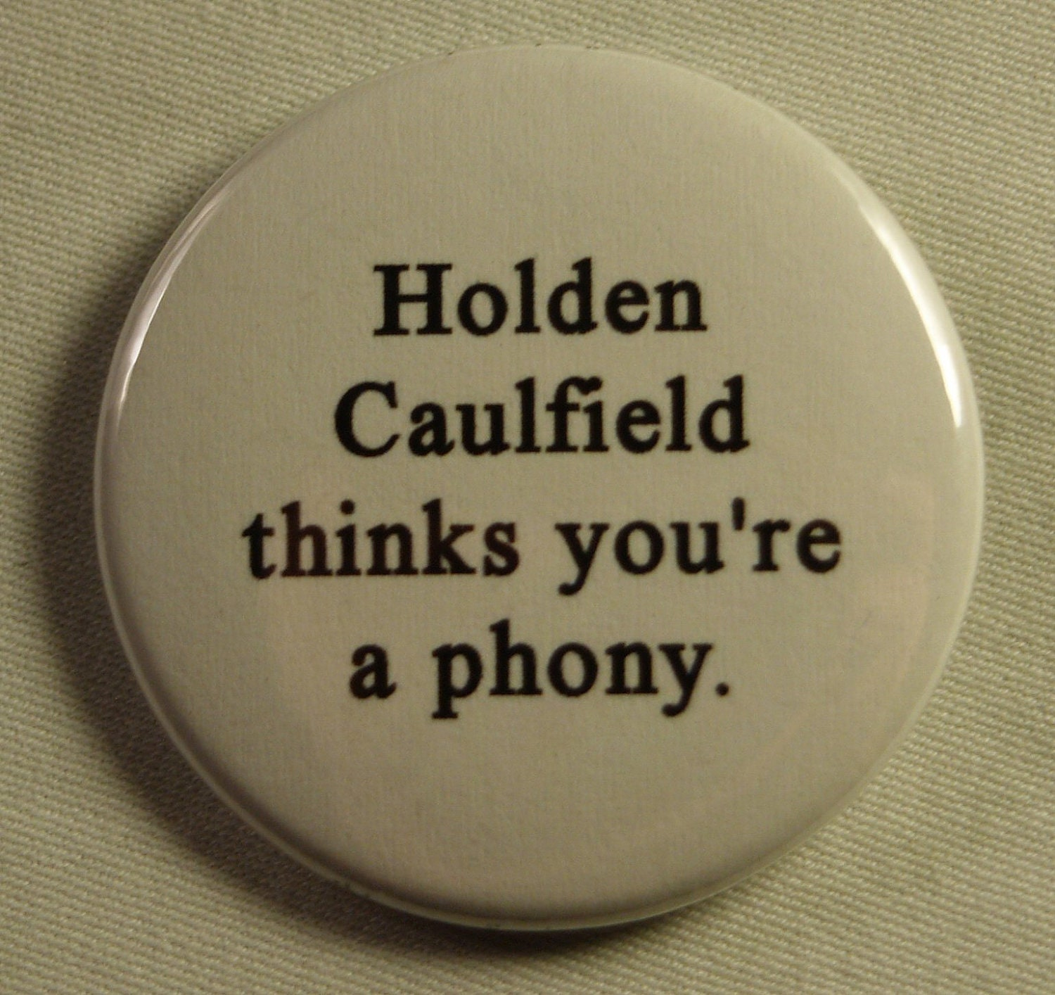 Holden caulfield thinks youre a phony