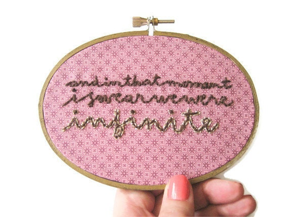 Perks of Being a Wallflower Hand Embroidered Hoop Art : I Swear We Were Infinite - Literary Book Quote Rustic Home Decor - StitchCulture