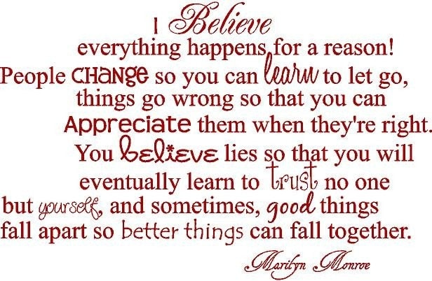 essay on i believe that everything happens for a reason Below is an essay on everything happens for a reason from anti essays, your source for research papers, essays, and term paper examples  i believe that .