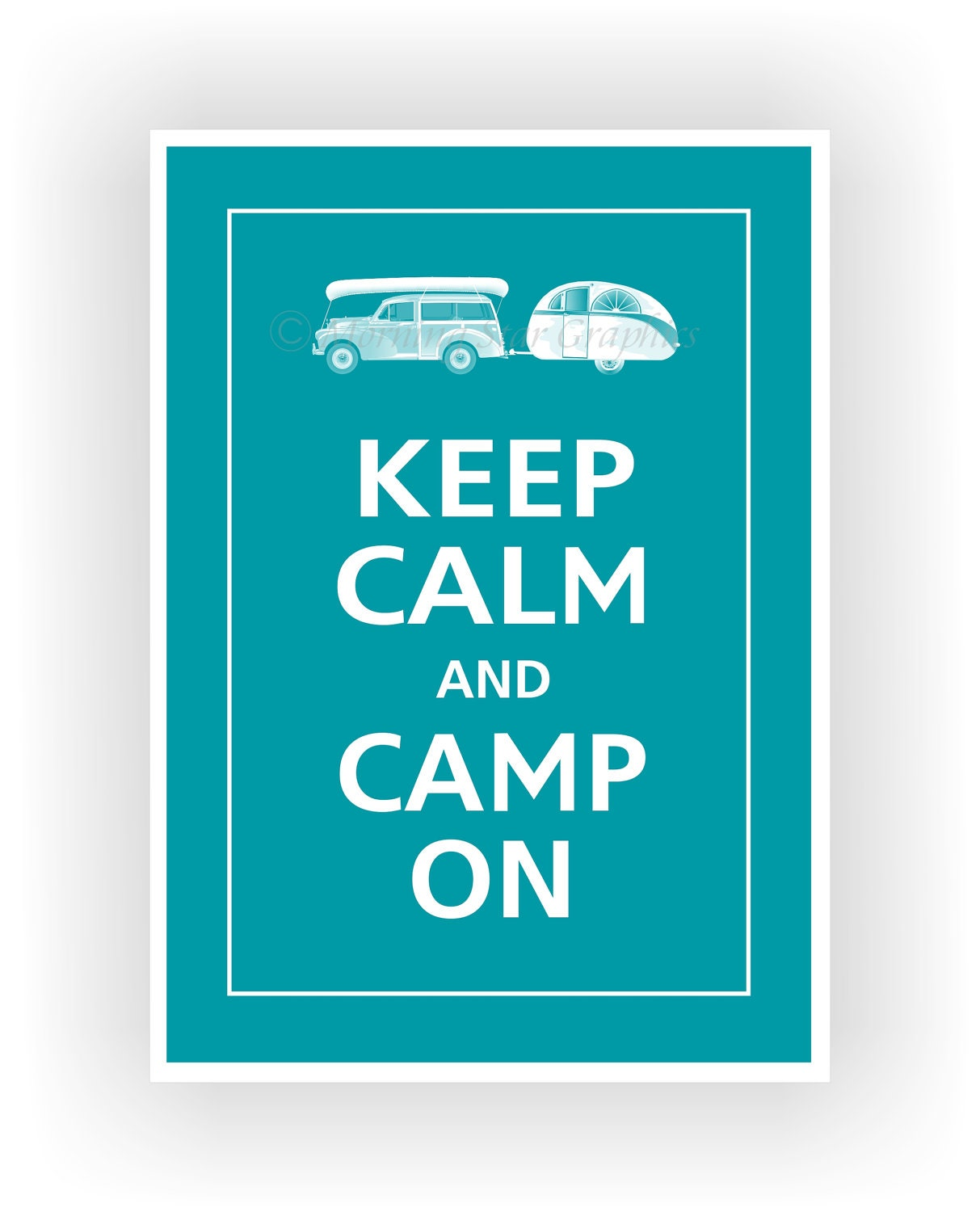 Keep Calm and CAMP ON Print 5x7 (Surf Blue featured--56 colors to choose from)