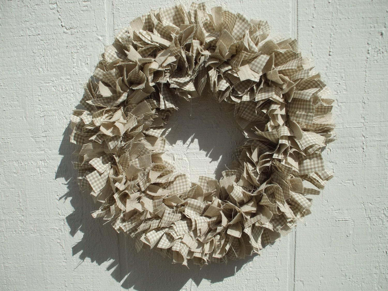 Summer Cottage Rag Wreath Tan White Gingham homespun fabric Osnaburg Muslin Cottage Chic Spring Wreath - RagWreathBoutique