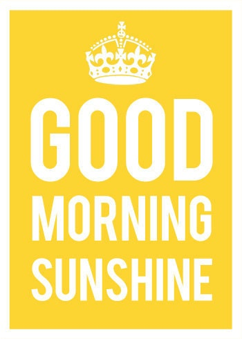 Good Morning Sunshine - in Sunny Yellow & Cloud White - 5x7 inch typography print