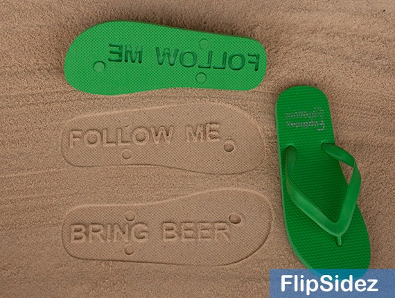 Follow Me Bring Beer by FlipSidez Flip Flops