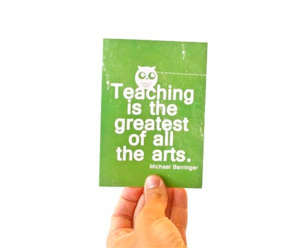 Teaching is the Greatest of all the Arts- Back to School hank You Card for Teacher Owl - Leaf Green - hairbrainedschemes