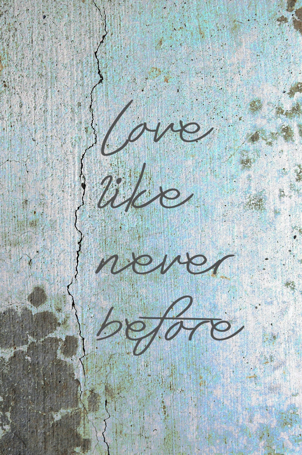Love Like Never Before Digital Print-Typography-DIY Printable File / Graphic Print - kellybermudez