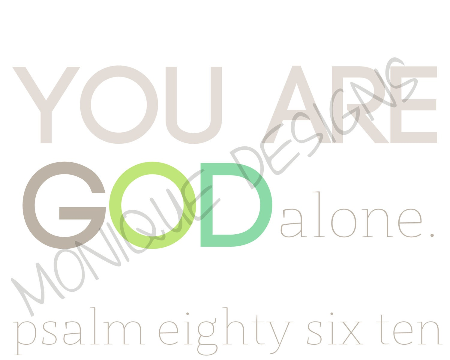 You Alone Are God, Bible Verse, Psalm 86:10 Digital Art Print, Scripture Printable