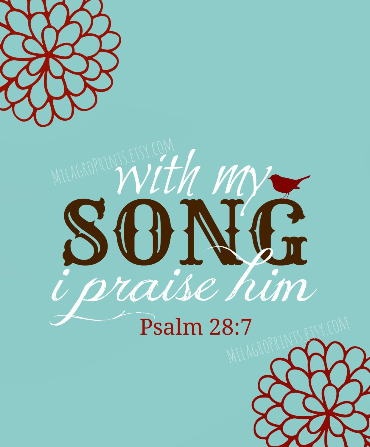 FREE BONUS SURPRISE Print - Scripture print Psalm 28 7 with my song I praise him bible verse color choices - MilagroPrints