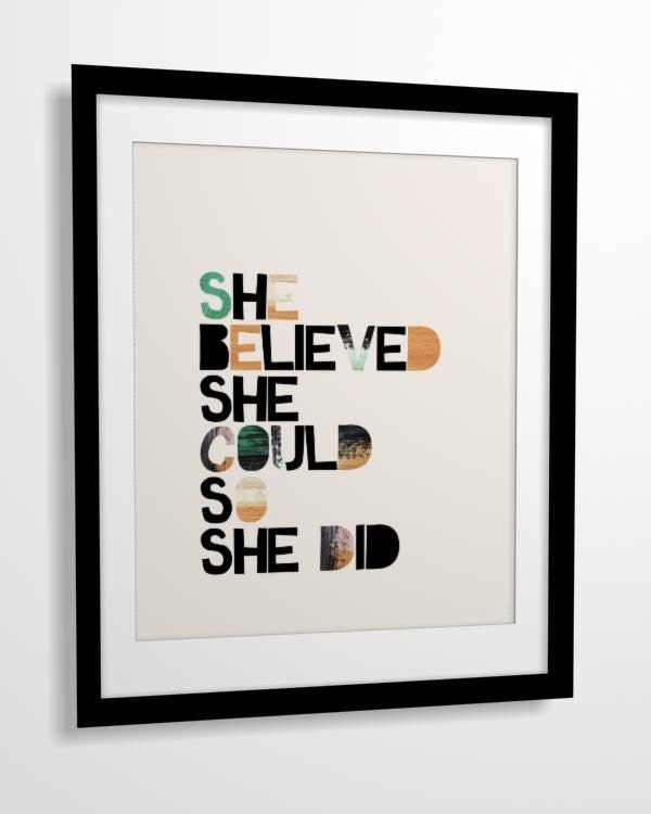 Quote print She Believed She Could - 8x10