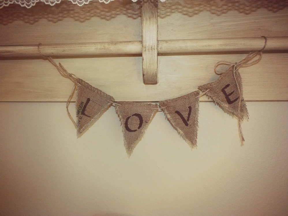 BURLAP BANNER GARLAND Spells Love- Rustic Shabby Chic  Home/Wedding Decor/ Photo Prop - TiddlywinkDesign