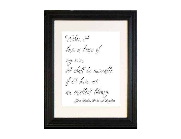 Jane Austen Quote - Excellent Library - 11x14 Black and White Art Print