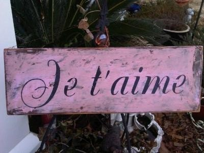 Je taime I LOVE YOU in French Shabby Chic sign Wedding too - tinkerscottage