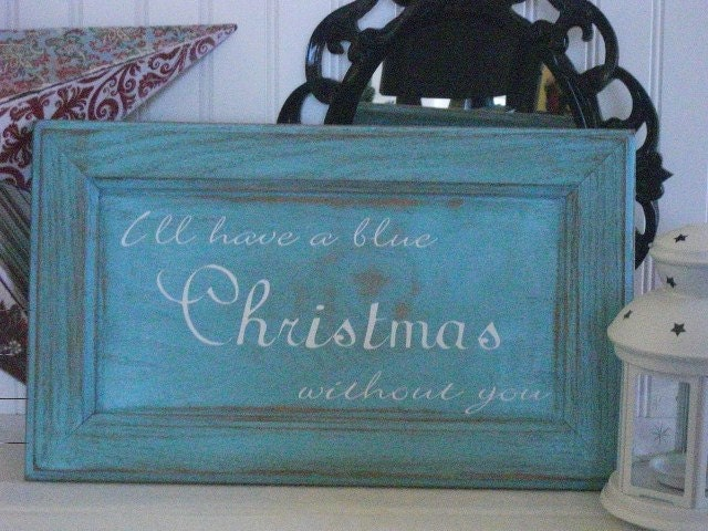 Coastal or Shabby Chic Christmas Sign... Beautiful Blue and White... 'I'll Have a Blue Christmas'... Holiday, Home Decor