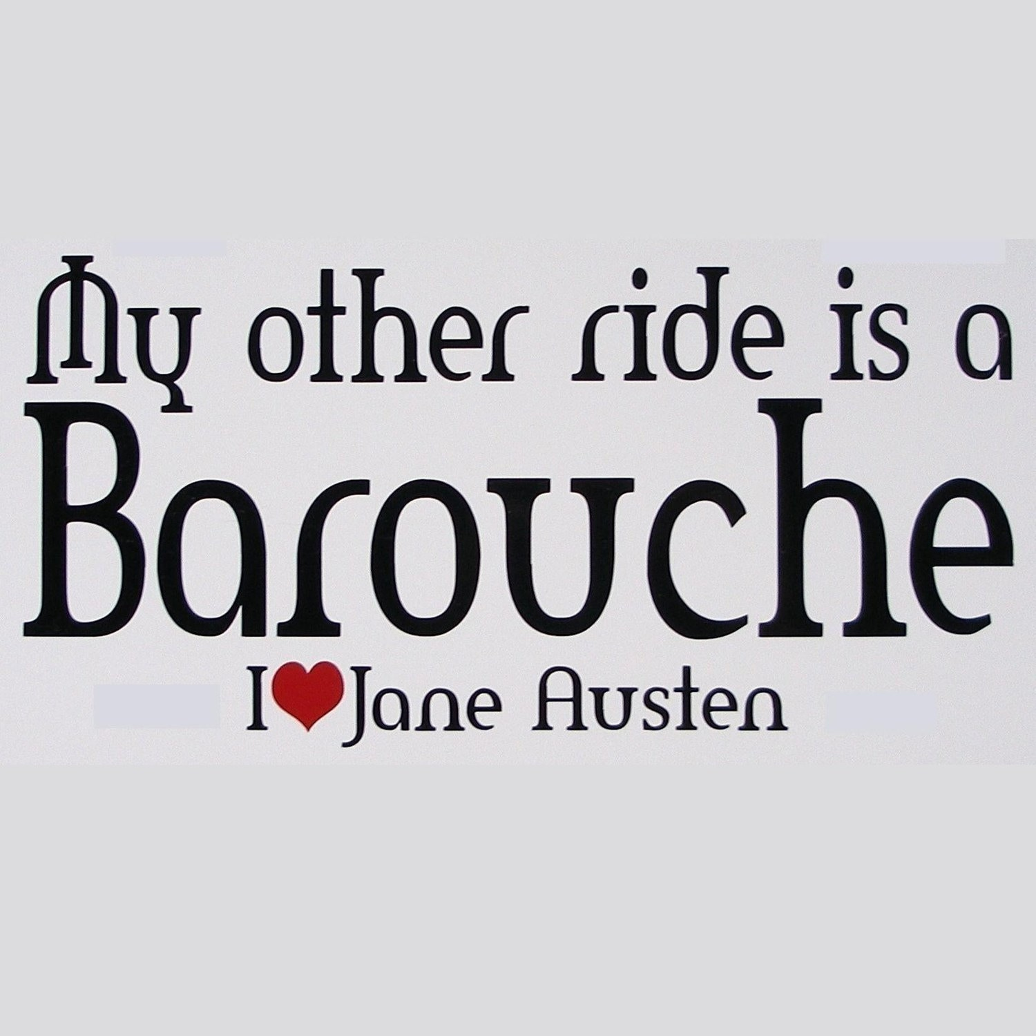 my other ride is a barouche