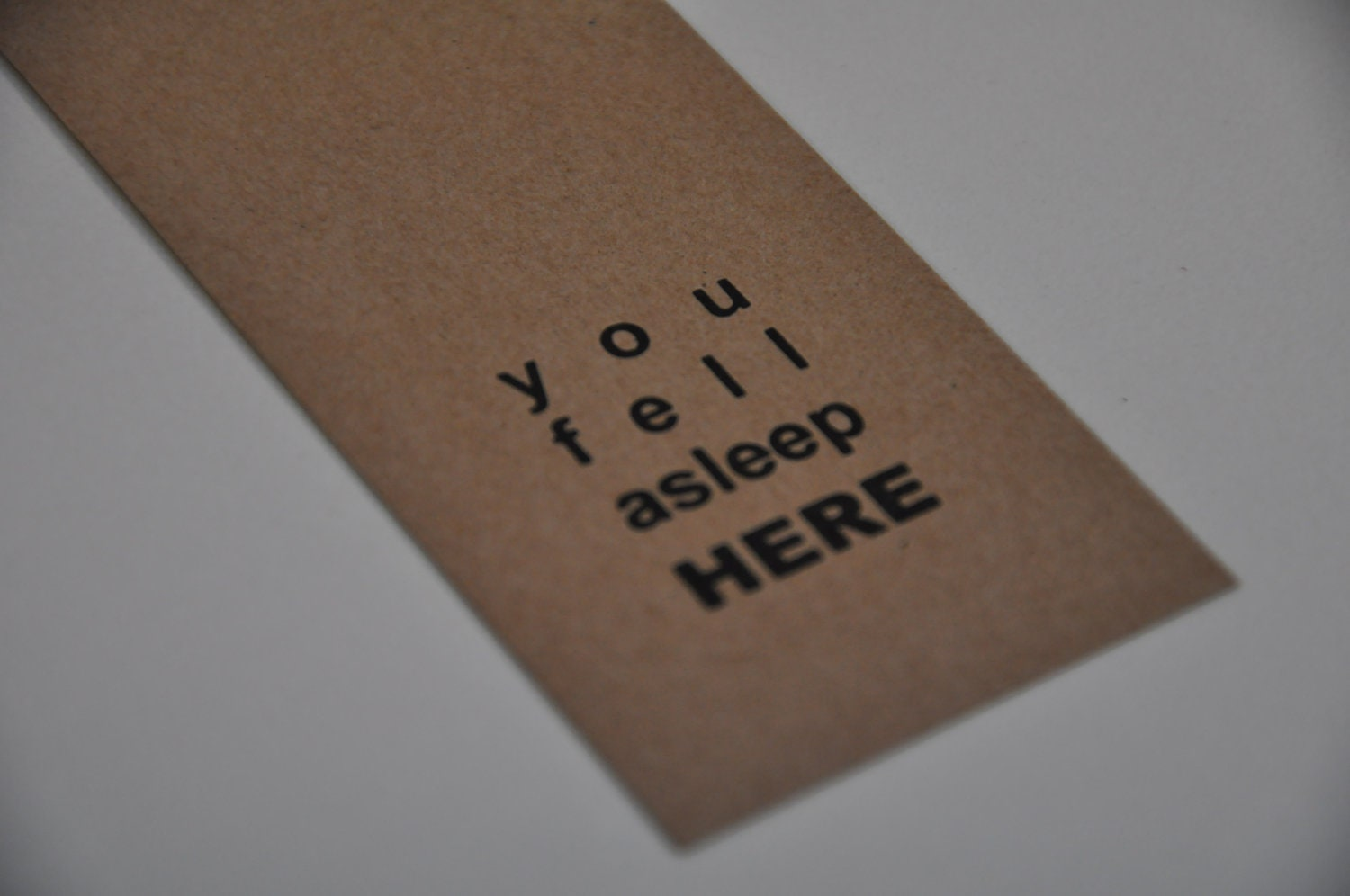 You Fell Asleep HERE Bookmark. Recycled paper.