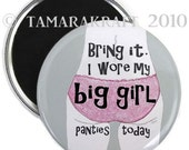 Big Girl  Panties Magnet or Button - You Choose