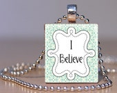 I Believe Scrabble Tile Pendant