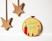 Embroidered Text in Hoop, Dream Big, 5 inch. Whimsical, Colorful Castles. Handmade by merriweathercouncil on Etsy