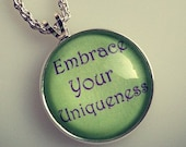 Inspirational Quote Jewelry:Embrace your uniqueness-Inspiring Motivational saying Gold/Silver glass dome pendant by Sweet Sparkles heaven