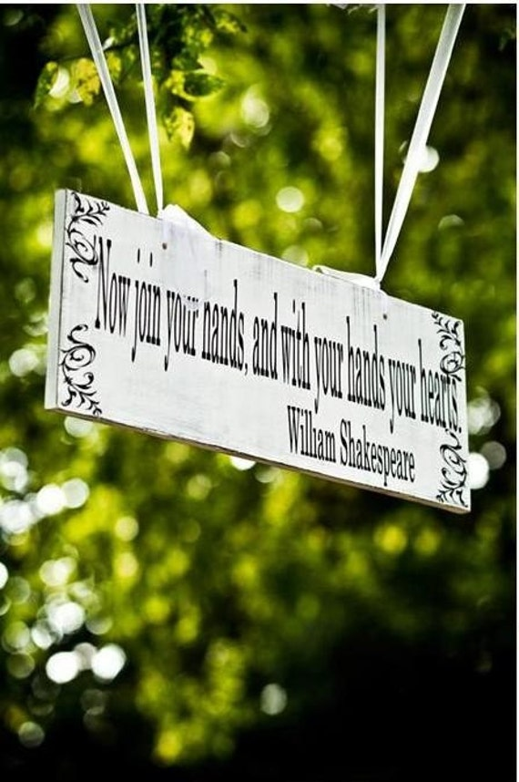 Wedding signs NOW JOIN YOUR HANDS AND WITH YOUR HANDS YOUR HEARTS 10 in