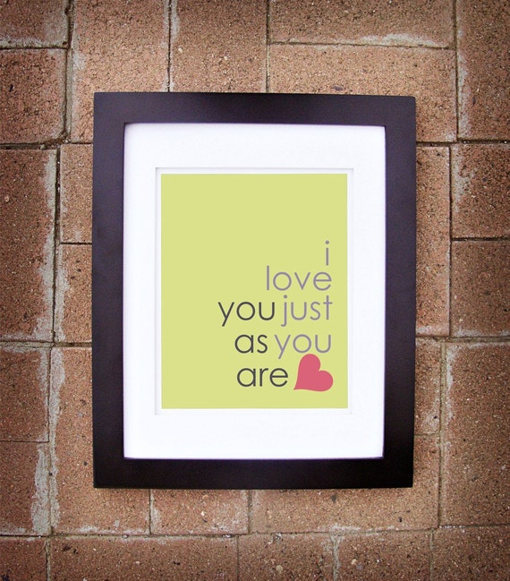 I Love You Just as You Are (I Love Just You) - Printable 8x10