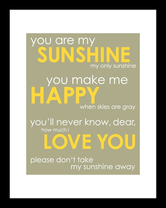 You Are My Sunshine - Inspirational Quote/Song -  8x10 Print