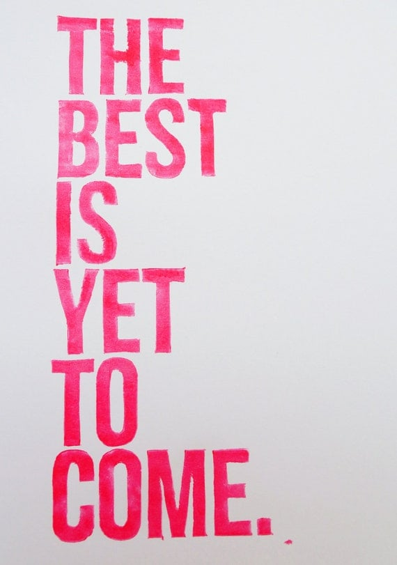PRINT - Typography, Inspirational - The Best Is Yet To Come (Magenta) Linocut Art 8x10