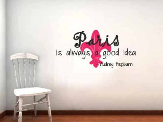 Audrey Hepburn Paris is always a good Idea with Fleur de lis Vinyl Wall Quote Decal