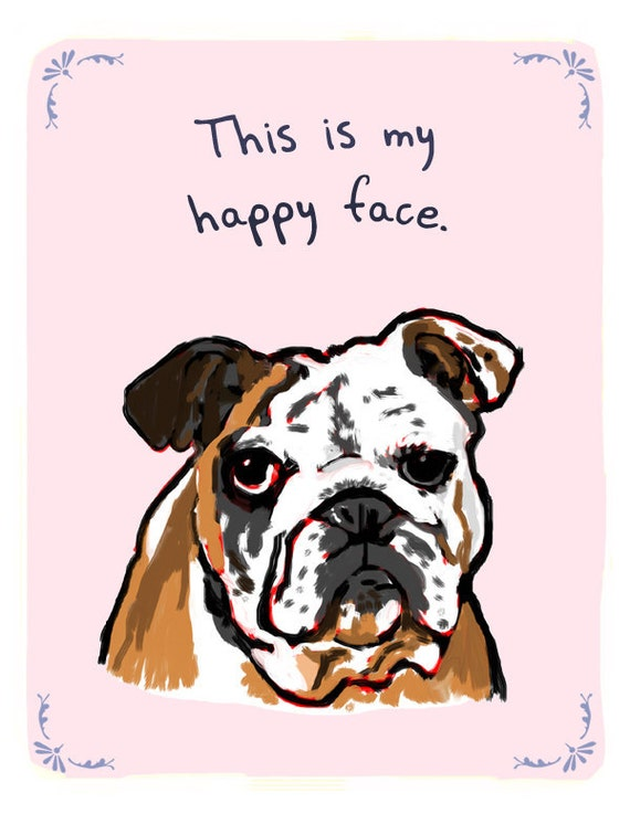 Bulldog 8x10 Print of Original Painting with phrase