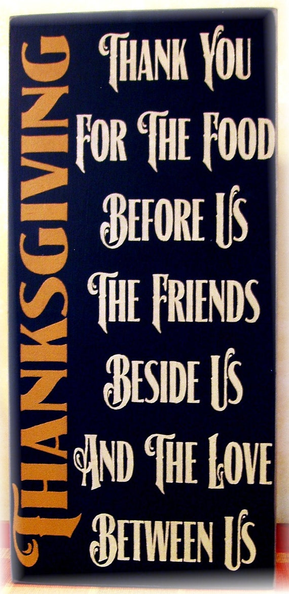 Thanksgiving Thank youfor the food before us theThe friends beside us and the love between us wood sign
