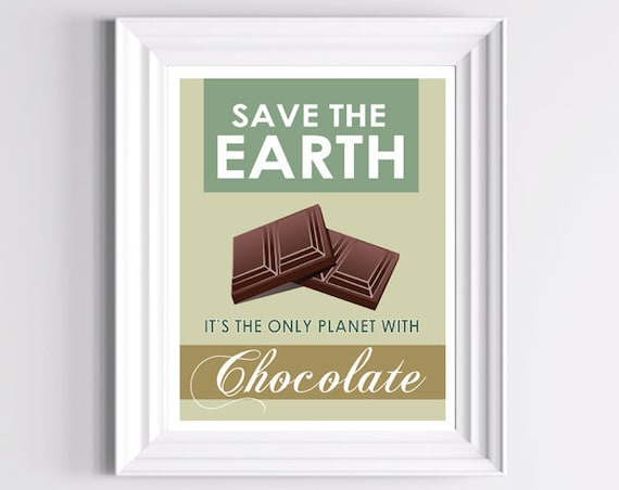 Cyber Monday Free Shipping Etsy - Save the Earth Funny Poster Print - Chocolate and Green 8 X 10