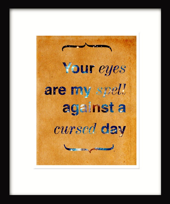 "Vintage Paper, Photo with Words, Your eyes are my spell against a cursed day, 8.5""x11  Print"