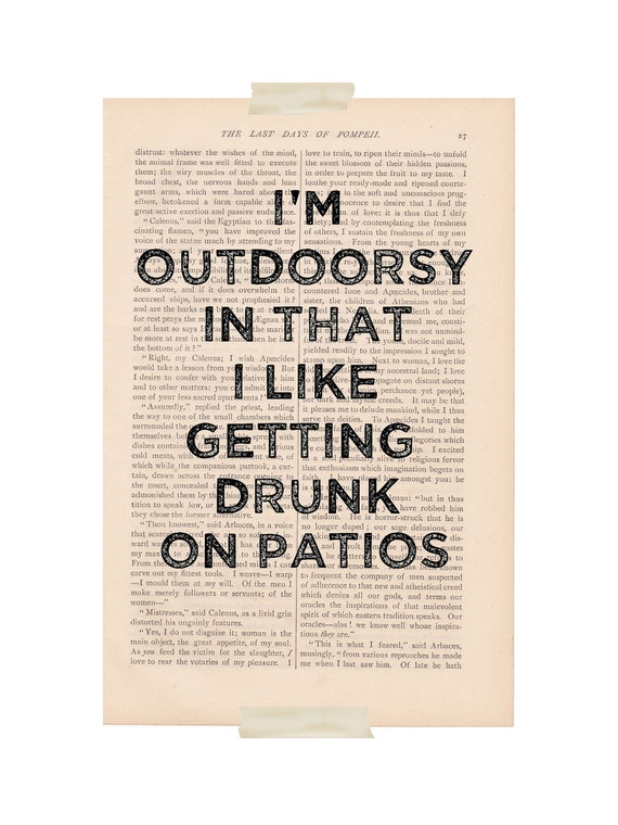 dictionary art vintage I'm OUTDOORSY In That I Like Getting DRUNK on PATIOS - vintage book page print - funny quote dictionary art