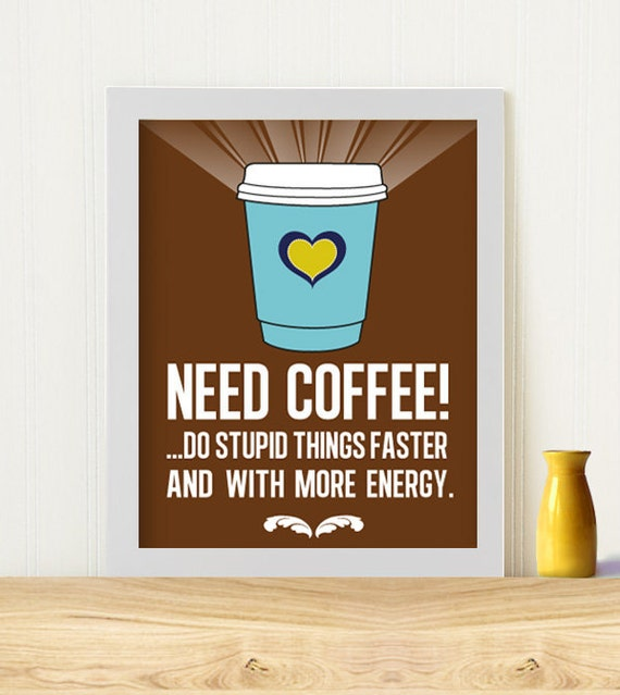 "Original Art Print ""Need coffee"""