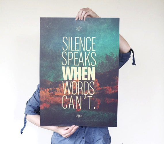 Silence Speaks - Quote Print Limited Edition 4/5