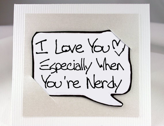 Nerdy Quote Card - White Love You Card for Nerdy Nerds