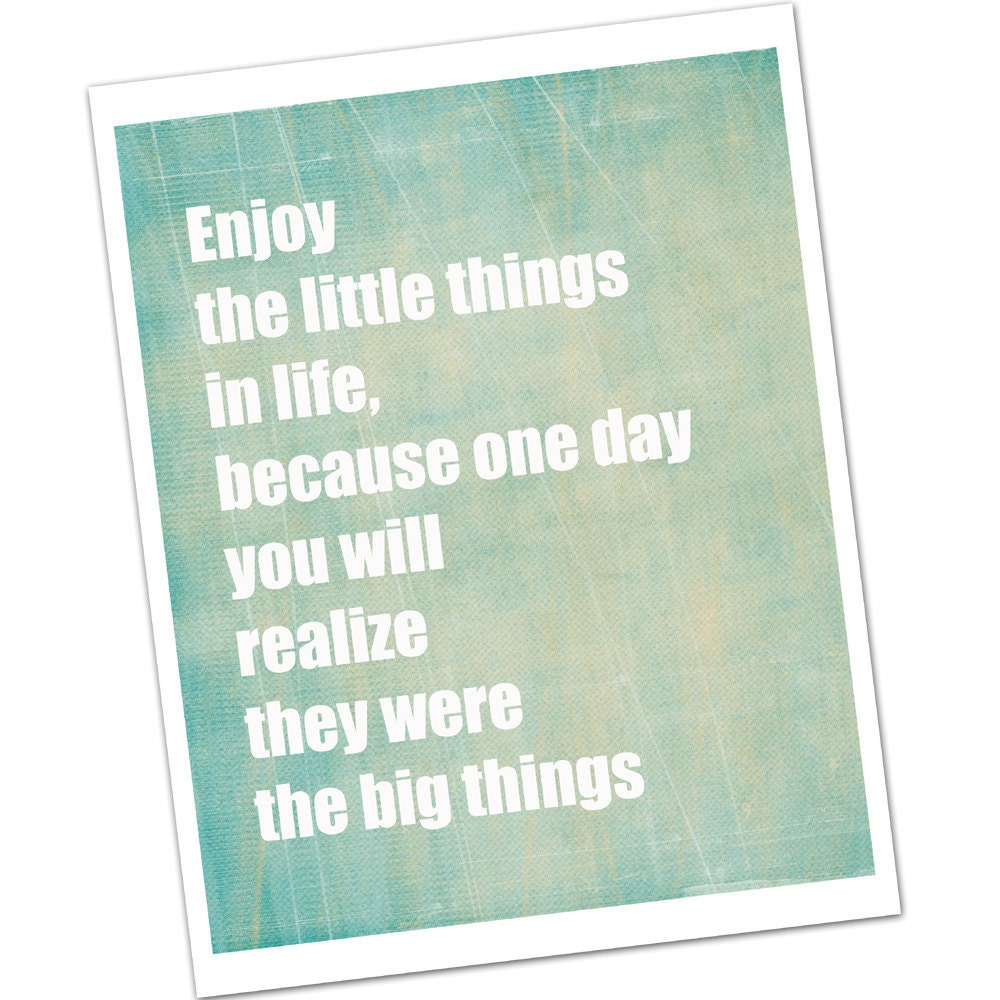 Enjoy the little things in life essay